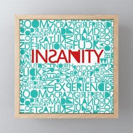 Insanity Framed Mini Art Print
