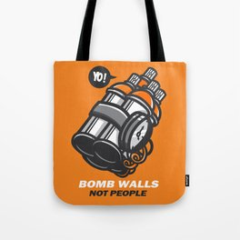 Bomb Walls Not People Tote Bag