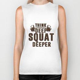 Think deep squat deeper. Biker Tank