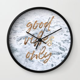 good vibes only x waves iii Wall Clock