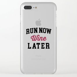 Run Now, Wine Later Funny Quote Clear iPhone Case