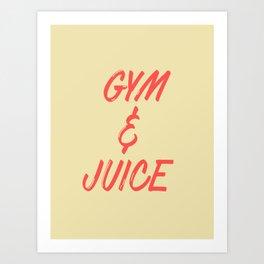 GYM & JUICE Art Print