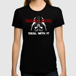 Dark Side, deal with it! T-shirt