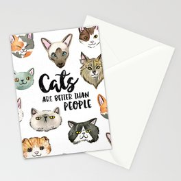 CATS ARE BETTER THAN PEOPLE Stationery Cards