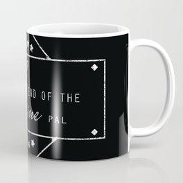 Till the end of the line Coffee Mug