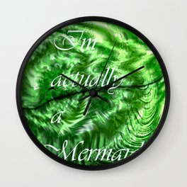 I´m Actually A Mermaid - Green Wall Clock