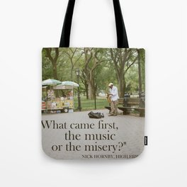 What Came First, The Music Or The Misery? Tote Bag