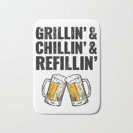 Grillin Chillin Shirt, Grillin Chillin Refillin Beer Bath Mat