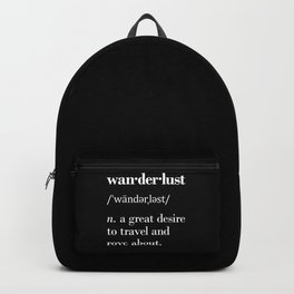 Wanderlust (n.) a great desire to travel and rove about Backpack
