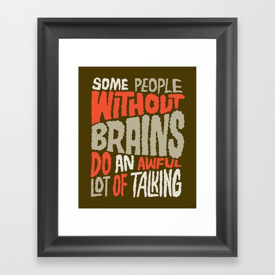 People Without Brains Framed Art Print