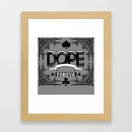 dope foreva Framed Art Print