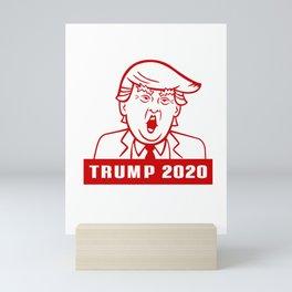 Funny Trump 2020 design - Donald Trump Tee - Political Humor Mini Art Print