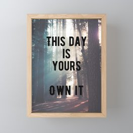 Motivational - This day is yours Quote Framed Mini Art Print