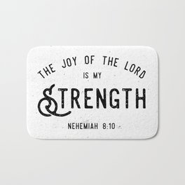 The Joy of the Lord is my Strength Bath Mat