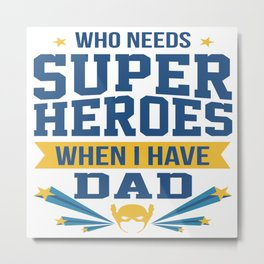 Funny Best Dad Daddy Father Day Superhero Gift Metal Print