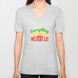 """Everyday We Stay Lit"" tee design. Makes an awesome gift to your friends and family! Grab yours too! Unisex V-Neck"