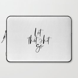 Let that Shit Go, Funny Bathroom Sign, Bathroom Quote Decor, Funny Bathroom Art for Men, Bathroom Sa Laptop Sleeve