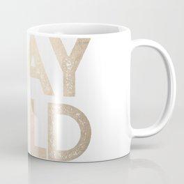 Stay Wild White Gold Quote Coffee Mug
