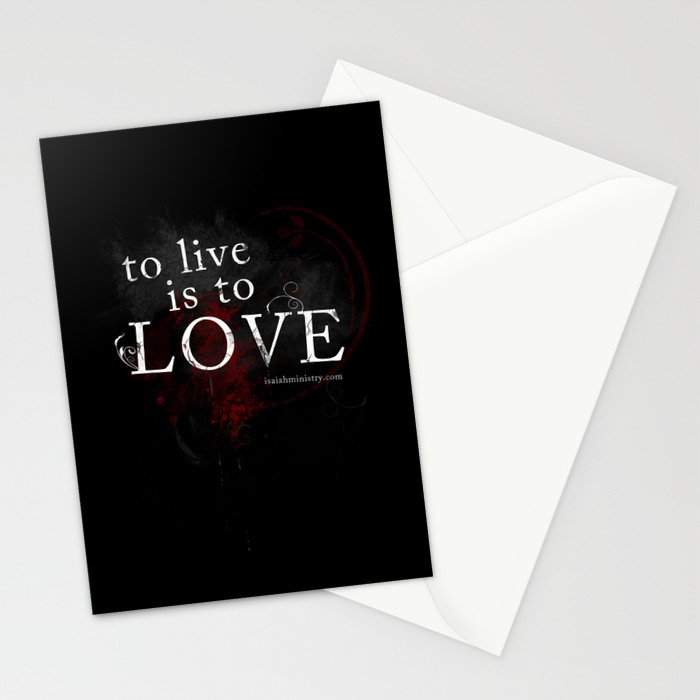 To Live is to Love Stationery Cards