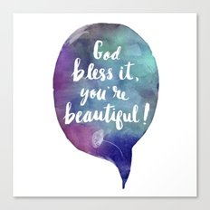 God bless it, you're beautiful! (Valentine Love Note) Canvas Print