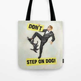 Don't Step On Dog! Tote Bag
