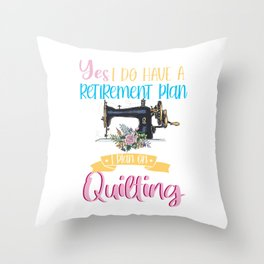 Retired Retirement Quilt Quilting Crafting Hobby Gift Throw Pillow