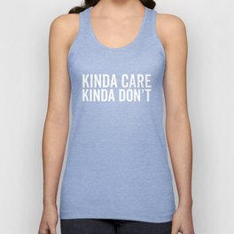 Kinda Care Funny Quote Unisex Tank Top