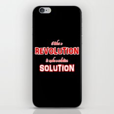 It Takes A Revolution To Make A Solution iPhone Skin