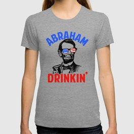 Abraham Drinkin' T-shirt