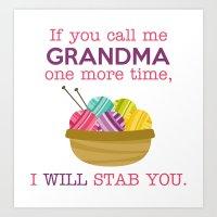Don't Call Me Grandma Art Print