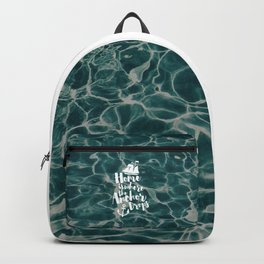 Where The Anchor Drops Quote Backpack