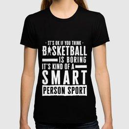 Basketball Shirt It's Okay If You Think Basketball Is Boring T-shirt