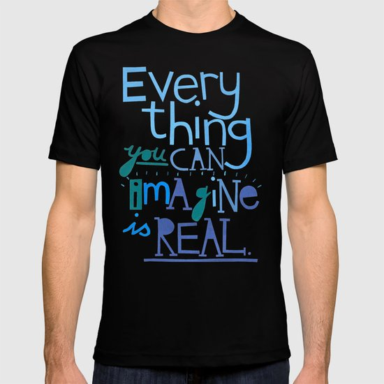 Everything you can imagine... T-shirt