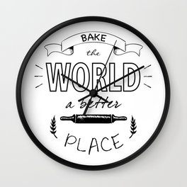 Bake the world a better place with one cake at a time. Wall Clock