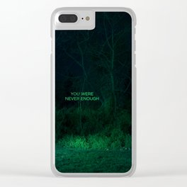 You Were Never Enough Clear iPhone Case