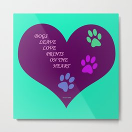 Dogs Leave Love Prints On The Heart By Annie Zeno  Metal Print