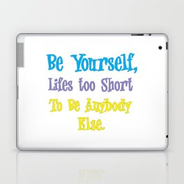 Always Be Yourself Unless You Can Be A Unicorn Laptop & iPad Skin