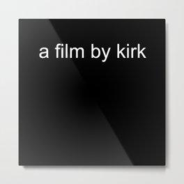 a film by kirk Metal Print