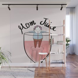 Mom Juice Wall Mural