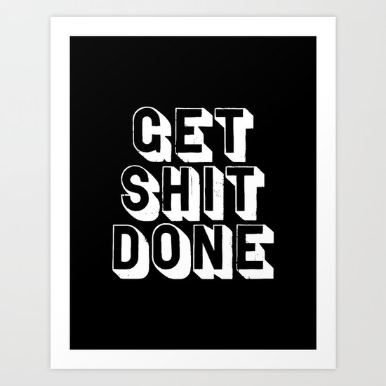 Get Shit Done black-white typographic poster design modern home decor canvas wall art bedroom by themotivatedtype
