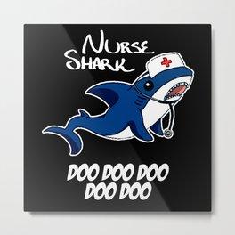 Nurse Shark Doo Doo Doo Metal Print