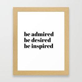 be admired Framed Art Print