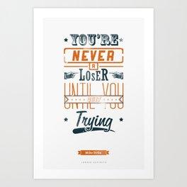 Never A Loser Art Print