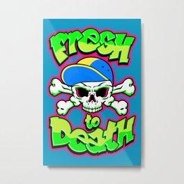 Fresh to Death Metal Print