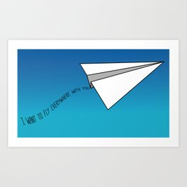 Fly Everywhere with You Art Print