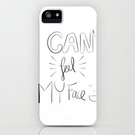 I can't feel my face iPhone Case