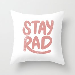 Stay Rad Vintage Pink Throw Pillow
