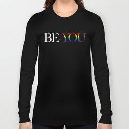 Be You Pride Rainbow Long Sleeve T-shirt