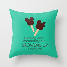 growing up is optional Throw Pillow