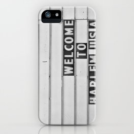 Welcome to Harlem iPhone Case
